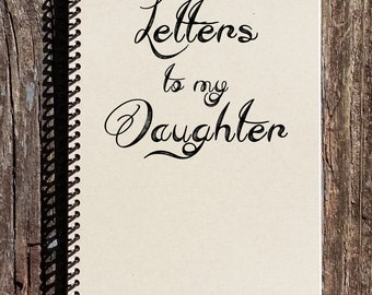 Letters To My Daughter - Daughter Gift - Daughter Birthday Gift - Daughter Wedding Gift - Daughter Going to College - Gift for Daughter