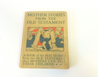 Mother Stories From the Old Testament Antique Children's Book