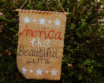 America the Beautiful Burlap Flag, Patriotic Flag, Patriotic Banner, American Decor, Patriotic Decor, Burlap Banner, America, USA, Flag
