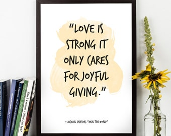 "Love Is Strong (...), Michael Jackson LYRICS,  ""Heal the world"" lyrics, M<usic lyrics, Inspirational, Music Art print."