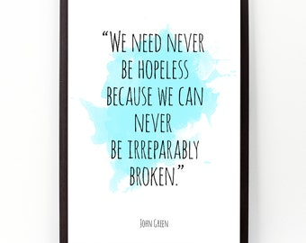 We need (...), John Green quote , John Green Watercolor Poster, Wall art, Motivational quote, Inspirational quote,