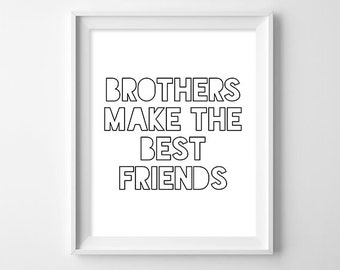 Brothers Make The Best Friends Boys Room Simple Print Boys Room Decor