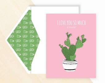 I love you so much it hurts, I love you card, Love greeting cards, Nopal cactus, Types of cactus plants, Cactus card, Urban Jungle
