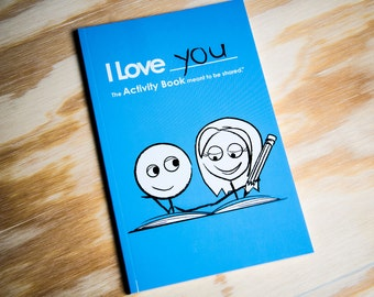 I Love You Activity Book for Couples - Play some fun games, activities, puzzles, fill-in-the-blanks, and quizzes with your partner.