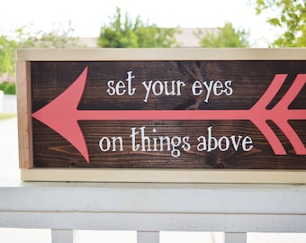 Set Your Eyes On Things Above-Arrow Wooden Sign