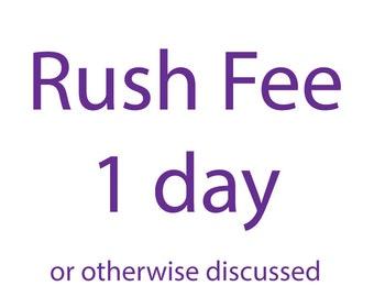 1 day rush fee