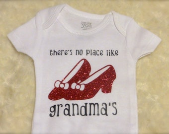 Baby Bodysuit There's No Place Like Grandma's  - Dorothy Wizard of Oz Ruby Slippers Bodysuit