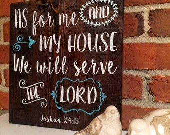 "Hand Painted and Stained ""As for me and My house we will serve the Lord"" Wooden sign ~ Pick Your Colors"