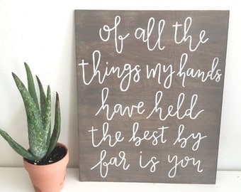 Of All The Things My Hands Have Held, The Best By Far Is You | Nursery Print | Nursery Art