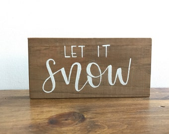 Let it Snow-- Minature Sign, Small Christmas Sign, Holiday Sign, Small Wood Sign