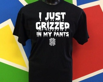GRiZZED IN MY PANTS Graphic Tee