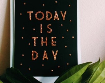 Today is the Day - 8x10 - Glitter Letters - Wall Art