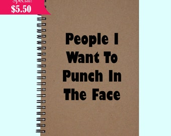 People I Want To Punch In The Face - Journal, Book, Custom Journal, Sketchbook, Scrapbook, Extra-Heavyweight Covers