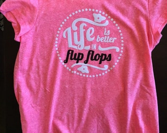 Girls/Womens Life is better in FLIP FLOPS tee
