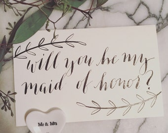 Will You Be My Bridesmaid, Maid of Honor Card in Handwritten Modern Calligraphy - Rustic Wedding