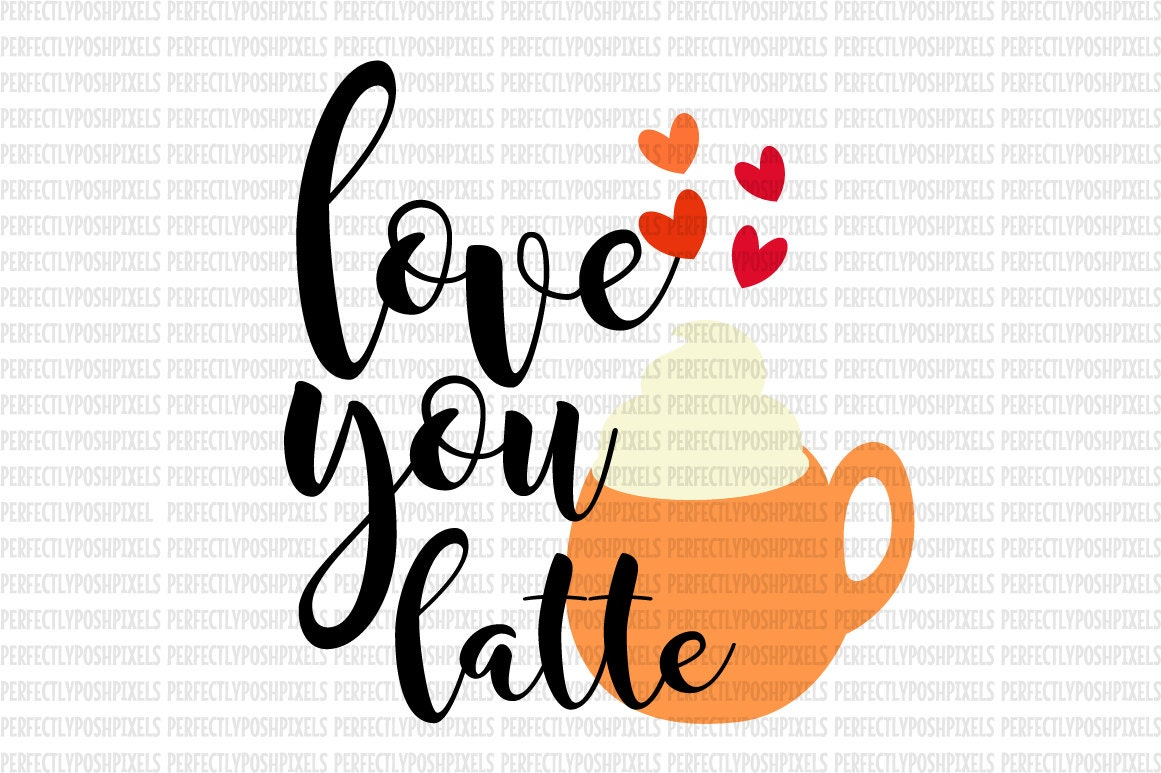 Download Love You Latte Thanksgiving SVG Files DXF EPS Silhouette ...