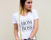 VACATION SALE: Mom Shirt // Some Call Me Mom Others Call Me Boss Tee // Mom Tee // Mom Boss T-Shirt // Mom Life Tee // Funny Mom Tee