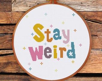 Stay Weird cross stitch pattern| Modern funny quote counted cross stitch pattern| Easy beginner nursery quote saying cross stitch chart