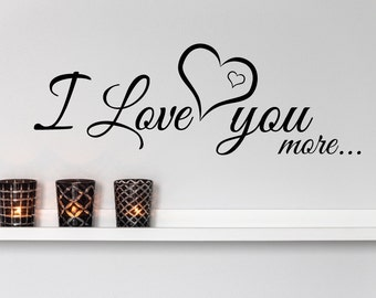 Love Wall Decal Love Wall Decor Quote I Love You More Wall Sticker Saying Removable Vinyl Decal Wall Art Words Bedroom Wall Decor Wall Quote