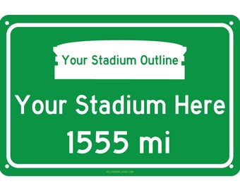 Custom Stadium Road Sign - Pick your team and customize the distance from their home stadium