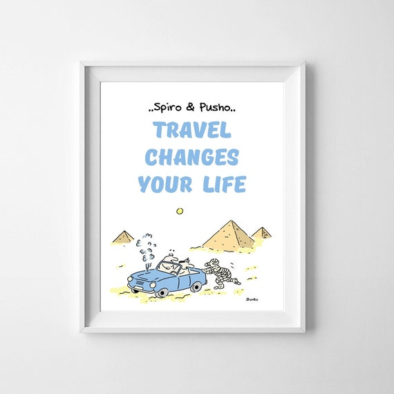 Spiro And Pusho Travel Quotes Motivational Quotes Instant Download Funny Typography Art Printable Home Office Kids Room Nursery Wall Decor