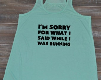 I'm Sorry For What I Said While Running Shirt -  Running Tank Top - Funny Workout Tank