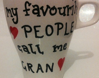 My favourite people call me ... Gran/mam/dad/
