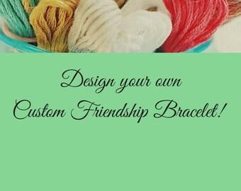 Custom Name friendship bracelet / Custom friendship bracelet / Custom word bracelet / Design your own friendship bracelet