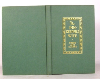The Innkeepers Wife by Phebe Ann Clarke - 1940 - RARE