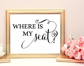 Where is my seat Sign. You can find your seat here but your place Signage. WEdding Seating Assignment Sign. Wedding Table Signs Decorations