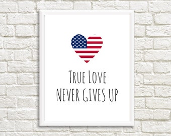 Military Love, Military Girlfriend, Military Wife, Deployment Gift, Military Printable, Patriotic Heart, Quote, True Love Never Gives Up