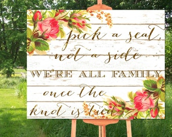 Pick a Seat Not a Side Wedding Sign Printable, Rustic Wedding Sign Printable, Floral Wedding Sign Printable