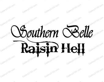 Southern Belle Raisin Hell, Wall Decal, Vinyl Lettering, Wedding Sticker, scrolls, Art Sticky Words, Browning Deer