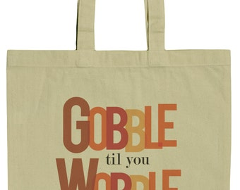 Funny Thanksgiving Gobble Till You Wobble 15 Inch Canvas Tote Bag