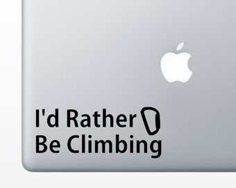 I'd rather be climbing Vinyl Decal Sticker for Cars, Laptops, Walls, etc.