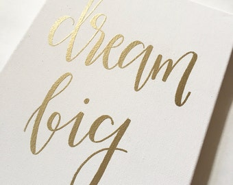 Dream Big - Canvas | Gold | Gold Decor | Nursery Art | Nursery Decor | Embossed | Gold Nursery | Office Decor | Hand Lettering | Adventure