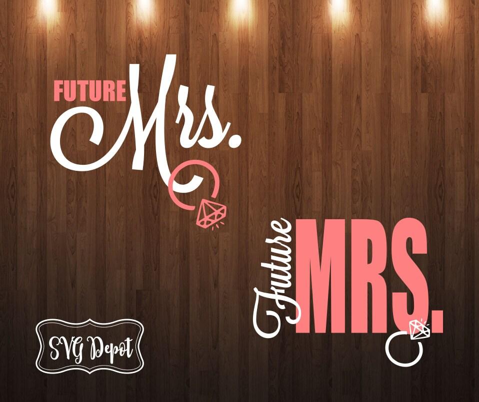 Future Mrs Svg File Wedding File Wedding Svg Ring Svg