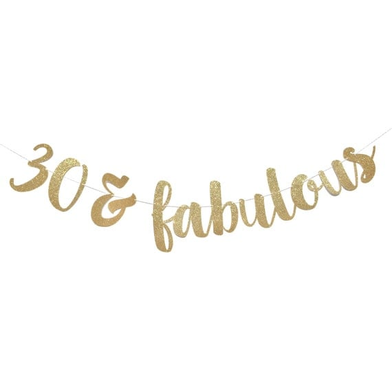 30 and fabulous dirty 30 30th birthday decoration thirty for 30 birthday decoration
