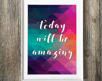 Today Will Be Amazing Print
