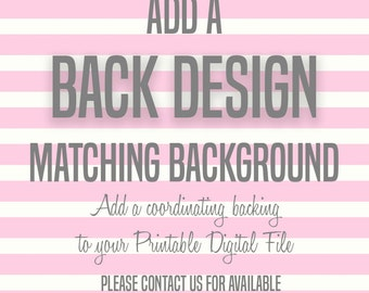 ADD-ON to add Back Design to your purchased printable digital file, Background Only No Text