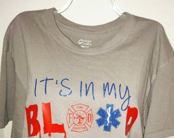 EMS Fire Fighter shirt Gift for Paramedic  EMT for him for her T Shirt  Its in my Blood LyndaleBay original design