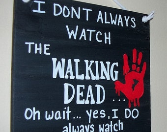 Humorous, the WALKING DEAD sign,funny sign,wood,Walking Dead fan ,Zombie sign