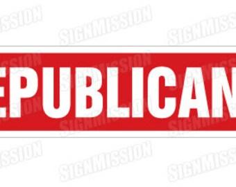 REPUBLICAN Street Sign party supporter GOP Romney election congressman senator