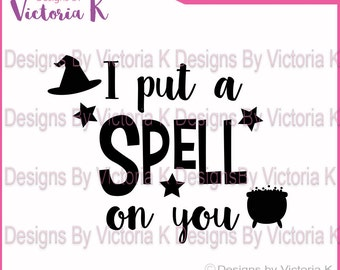 I put a Spell on you, Witch, Halloween, Spell, SVG, DXF, PNG, Files, Cricut Design Space, Vinyl Cut Files