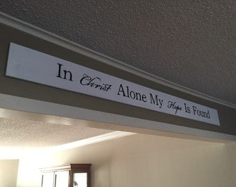 In Christ Alone... Wooden Sign