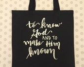 To Know God and To Make Him Known Black Tote with Silver Lettering