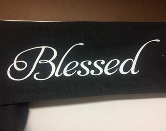 Blessed Custom Christian Shirt or Sleeve Design