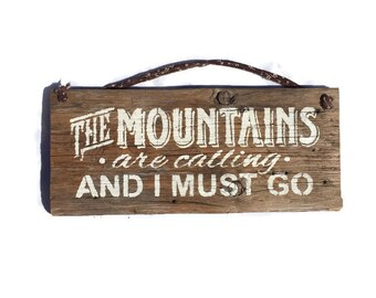 The Mountains Are Calling And I Must Go - Barn Wood Sign - Mountains Sign - Barn Wood Wall Art - Wood Sign Sayings - Mountains Calling