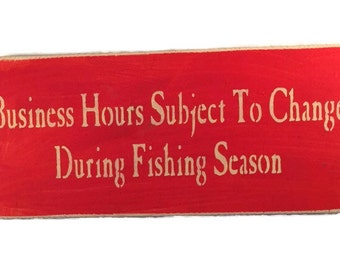Pick Colors - Business Hours Subject To Change During Fishing Season - Fishing Decor - Fly Fishing Gifts - Business Hours Sign