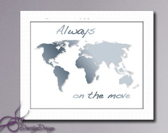 Printable World Map, Always on the move, Wall Art World map, Wall Decor Art Print, Instant Download, Printable World map quotes